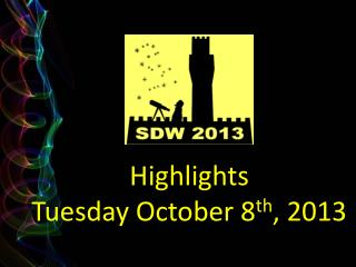 Highlights Tuesday October 8 th , 2013