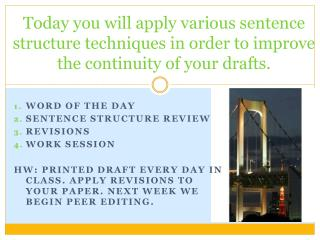 Word of the day Sentence Structure review Revisions Work session