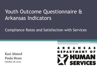 Youth Outcome Questionnaire & Arkansas Indicators Compliance Rates and Satisfaction with Services