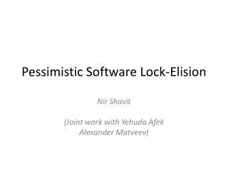 Pessimistic Software Lock-Elision