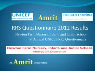 Newton Farm Nursery, Infant, and Junior School 1 st  Annual UNICEF RRS Questionnaire