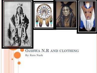 Ojibwa N.R and clothing