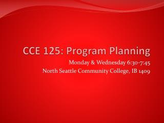 CCE 125: Program Planning
