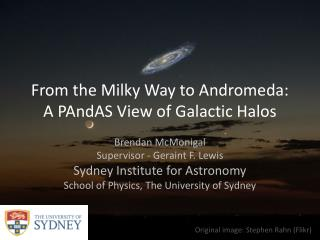 From the Milky Way to Andromeda: A PAndAS View of Galactic Halos