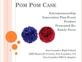Pom  Pom  Case