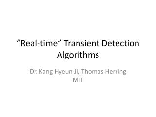 """Real-time"" Transient Detection Algorithms"