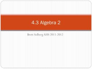 4.3 Algebra 2
