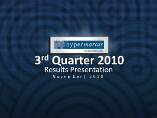 3 rd  Quarter 2010