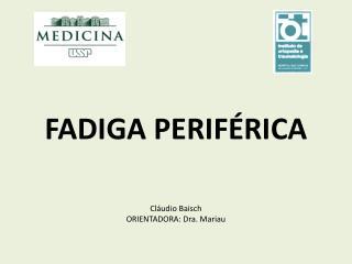 Cláudio  Baisch ORIENTADORA: Dra. Mariau