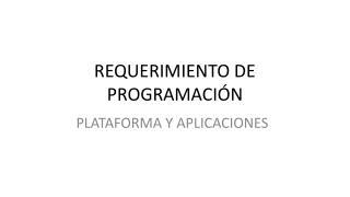 REQUERIMIENTO DE PROGRAMACIÓN
