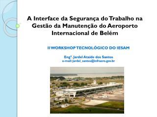 A Interface da Segurança do Trabalho na Gestão da Manutenção do Aeroporto Internacional de Belém