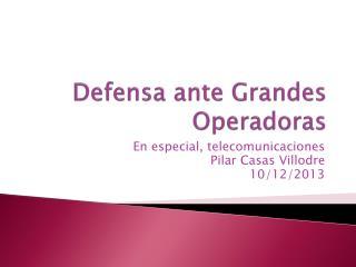 Defensa ante Grandes Operadoras