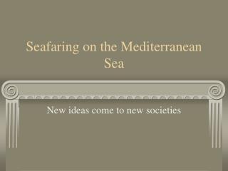 Seafaring on the Mediterranean Sea
