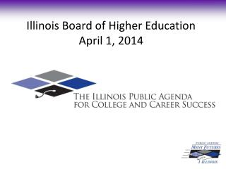Illinois Board of Higher Education  April 1, 2014