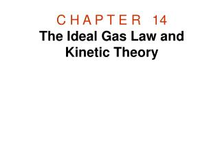 C H A P T E R   14 The Ideal Gas Law and Kinetic Theory