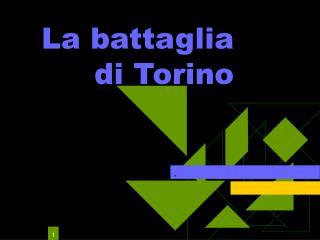 La battaglia di Torino