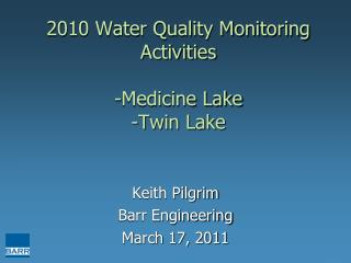 2010 Water Quality Monitoring Activities -Medicine Lake -Twin Lake