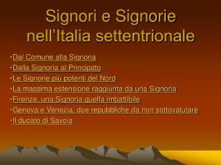 Signori e Signorie nell Italia settentrionale