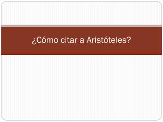 ¿Cómo citar a Aristóteles?