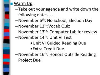 Warm Up : Take out your agenda and write down the following dates. . .