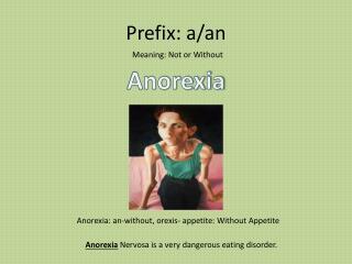 Prefix: a/an