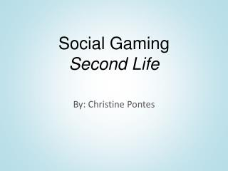 Social Gaming Second Life