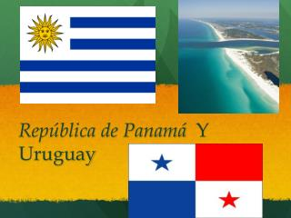 República  de Panamá  Y Uruguay