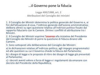…il  Governo pone la fiducia