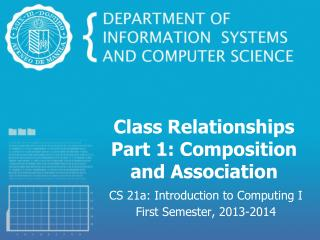 Class Relationships Part  1 :  Composition and Association