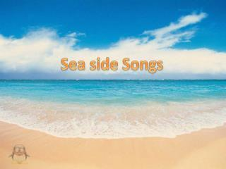 Sea side Songs