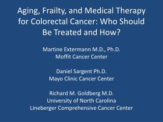 Aging, Frailty, and Medical Therapy for Colorectal Cancer: Who Should Be Treated and How?
