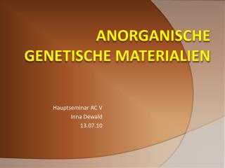Anorganische genetische Materialien
