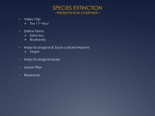 SPECIES EXTINCTION ~PRESENTATION OVERVIEW~