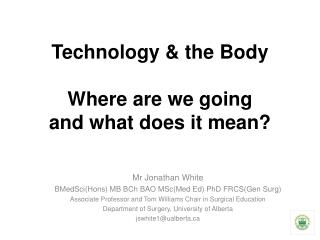 Technology & the Body Where are we going  and what does it mean?
