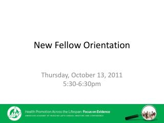 New Fellow Orientation