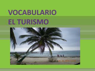 VOCABULARIO EL TURISMO