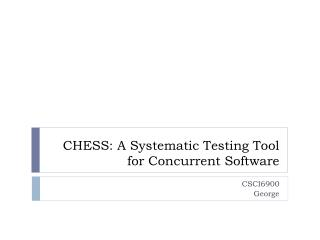 CHESS: A Systematic Testing Tool for Concurrent Software