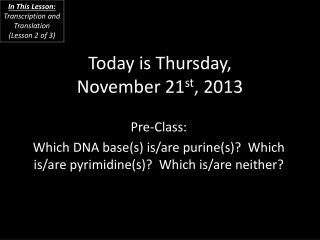 Today is  Thursday, November 21 st ,  2013