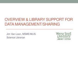 Overview & Library Support for Data Management/Sharing
