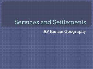 Services and Settlements