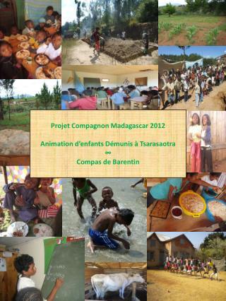 Projet Compagnon Madagascar 2012 Animation d'enfants Démunis à Tsarasaotra ∞ Compas de Barentin
