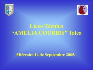 Liceo T cnico  AMELIA COURBIS  Talca
