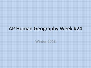 AP Human Geography Week #24