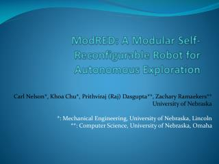 ModRED : A Modular Self-Reconfigurable Robot for Autonomous Exploration