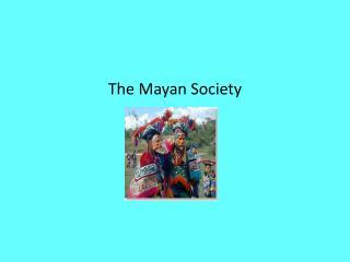 The Mayan Society