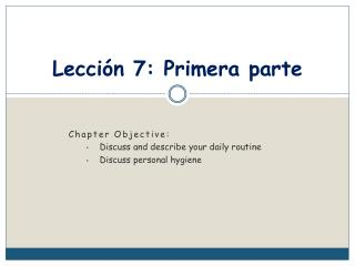 Lección  7:  Primera  parte