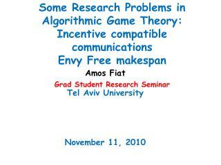 Amos Fiat Tel Aviv University November 11,  2010