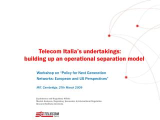 Telecom Italia s undertakings: building up an operational separation model