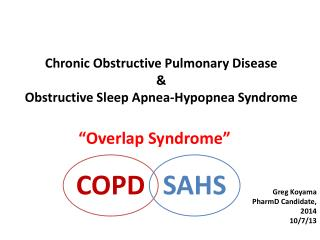 Chronic Obstructive Pulmonary Disease  & Obstructive Sleep Apnea-Hypopnea Syndrome