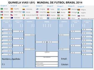 QUINIELA  VIAS I (81)    MUNDIAL DE FUTBOL BRASIL 2014